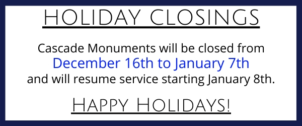 Cascade Monuments holiday hours